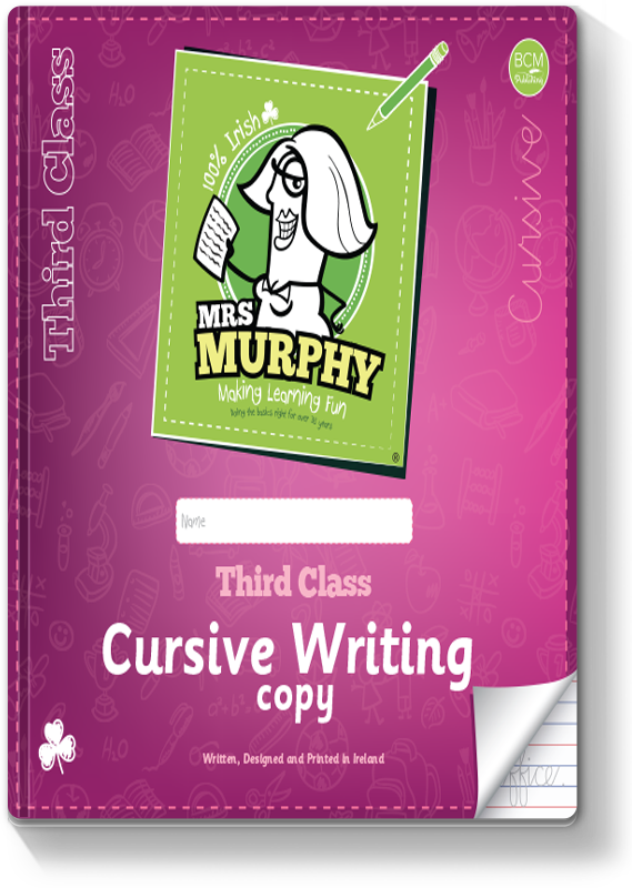 Mrs Murphy's 3rd Class Cursive Writing Copy