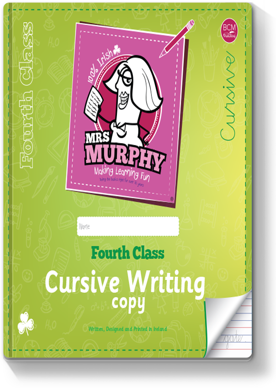 Mrs Murphy's 4th Class Cursive Writing Copy