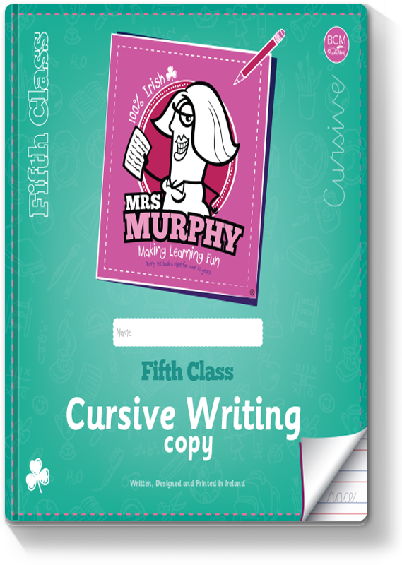 Mrs Murphy's 5th Class Cursive Writing Copy