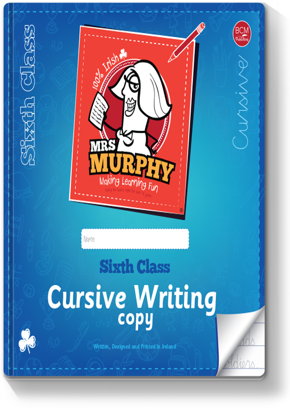 Mrs Murphy's 6th Class Cursive Writing Copy