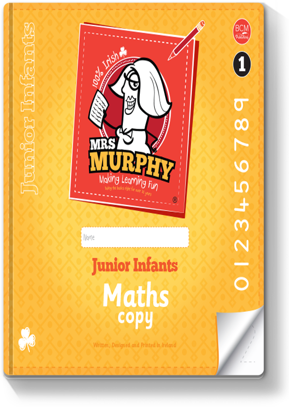 Mrs Murphy's Junior Infants Maths Copy 1