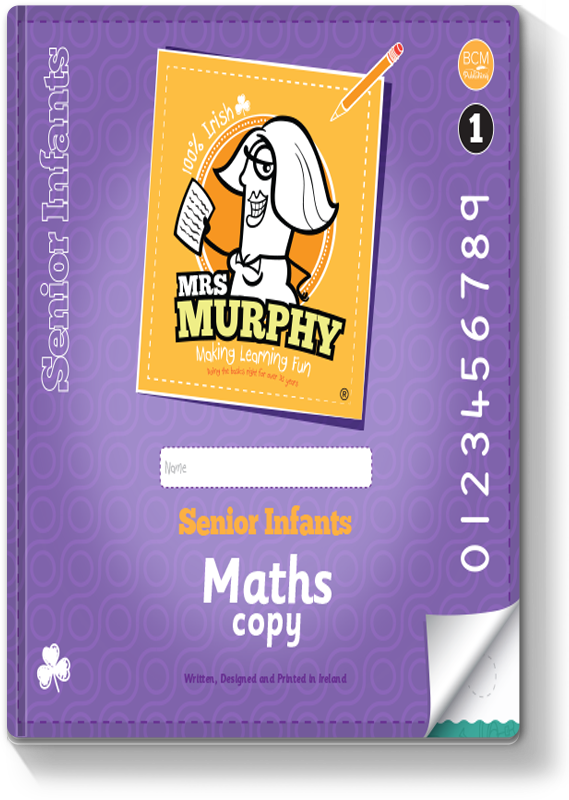 Mrs Murphy's Senior Infants Maths Copy 1