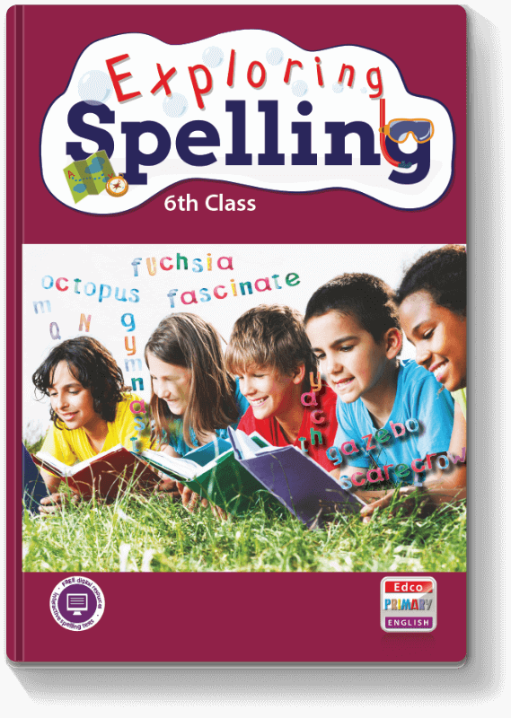 Exploring Spelling - 6th Class 2017