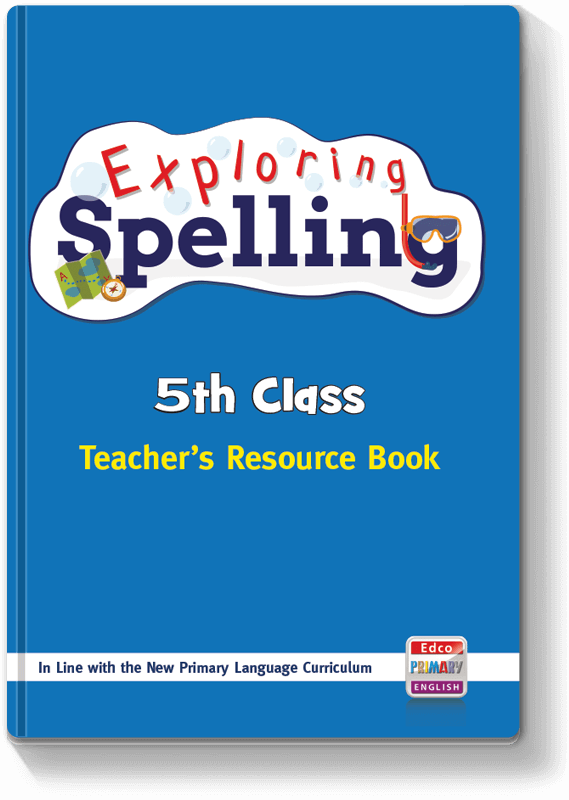Exploring Spelling - 5th Class TRB 2017