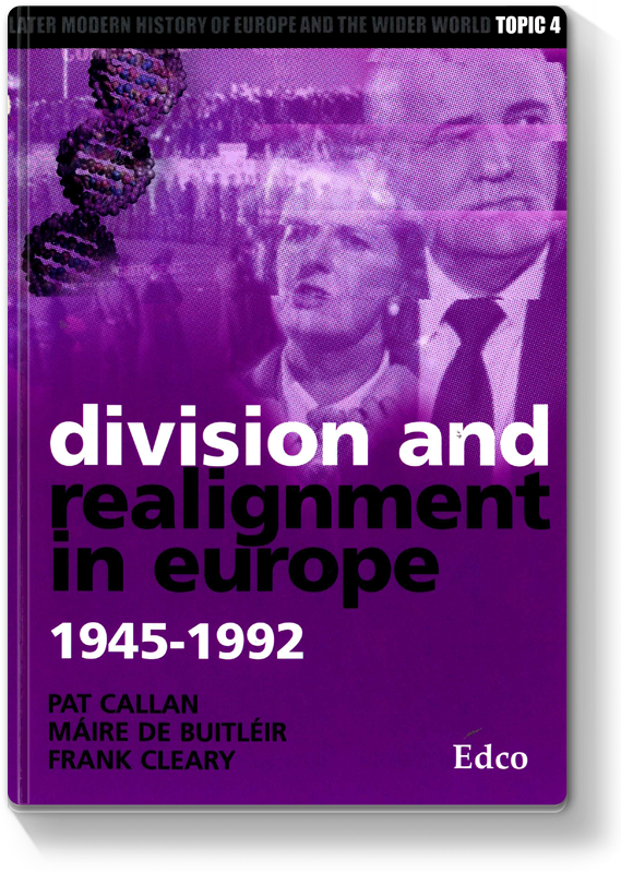 Division and Realignment in Europe 1945 - 1992